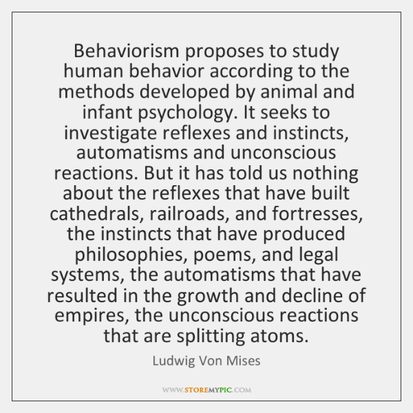 Behaviorism proposes to study human behavior according to the methods developed by ...