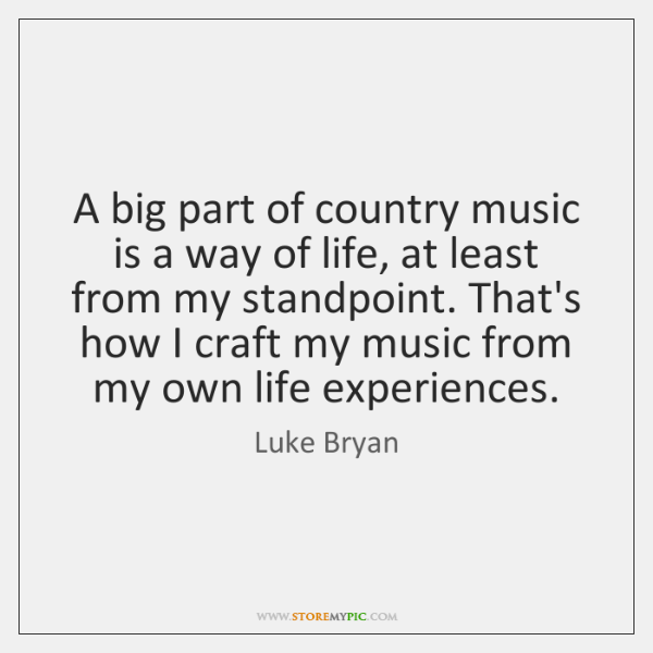A big part of country music is a way of life, at ...