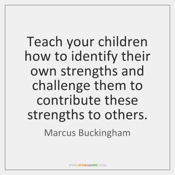 Teach your children how to identify their own strengths and challenge them ...