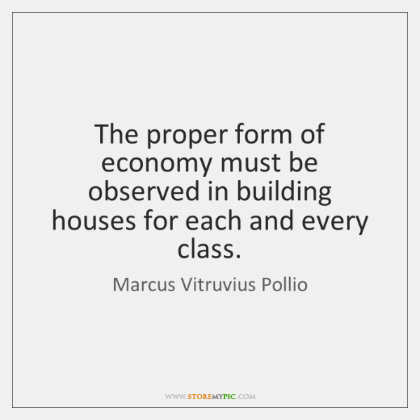 The proper form of economy must be observed in building houses for ...