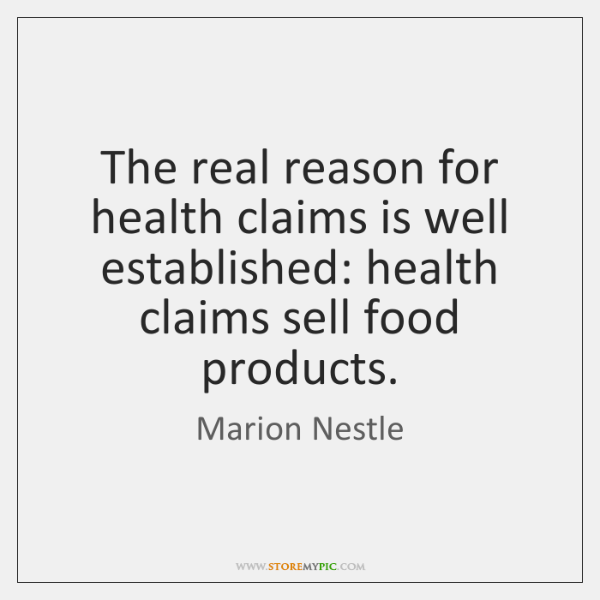 The real reason for health claims is well established: health claims sell ...