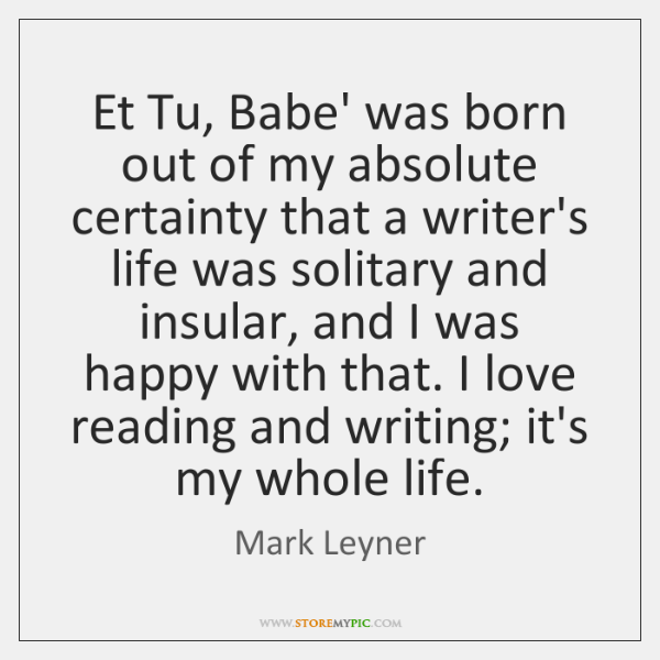 Et Tu, Babe' was born out of my absolute certainty that a ...