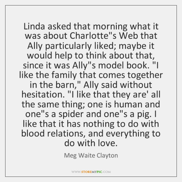 Linda asked that morning what it was about Charlotte's Web that Ally ...