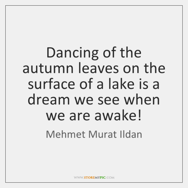 Dancing of the autumn leaves on the surface of a lake is ...