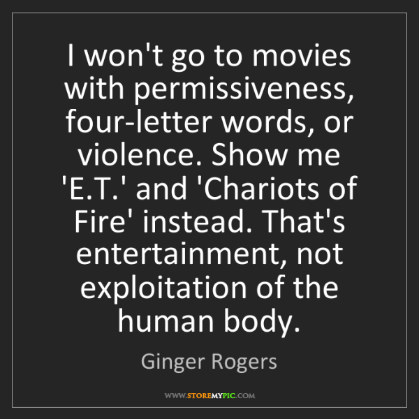 Ginger Rogers: I won't go to movies with permissiveness, four-letter...