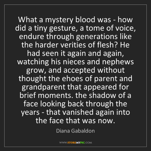 Diana Gabaldon: What a mystery blood was - how did a tiny gesture, a...