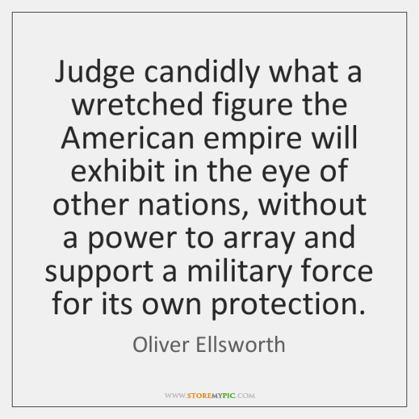 Judge candidly what a wretched figure the American empire will exhibit in ...