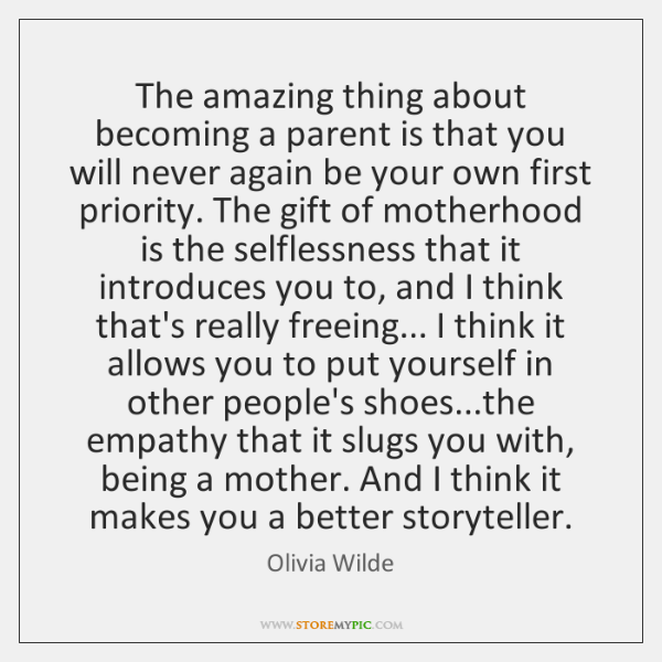The amazing thing about becoming a parent is that you will never ...