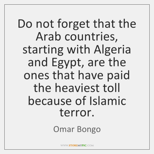 Do not forget that the Arab countries, starting with Algeria and Egypt, ...