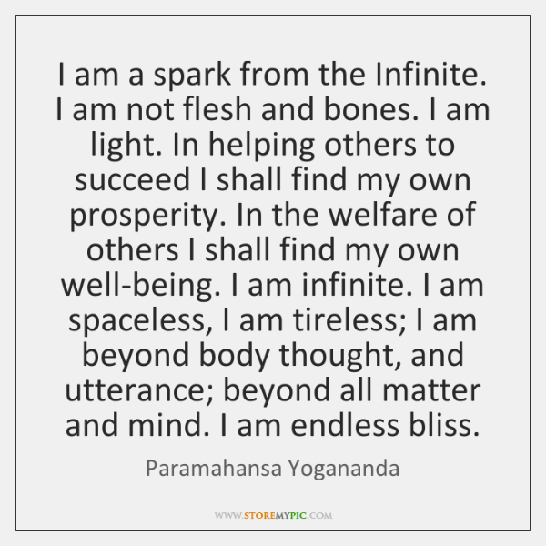 I Am A Spark From The Infinite I Am Not Flesh And Storemypic