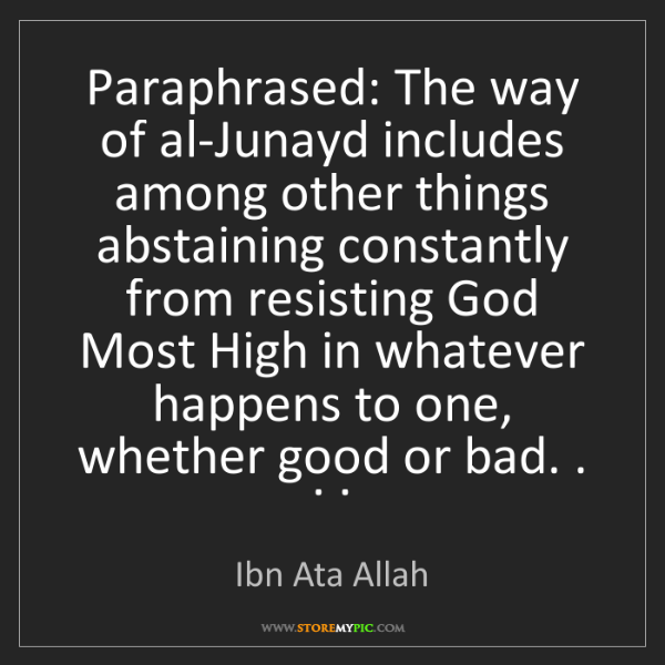 Ibn Ata Allah: Paraphrased: The way of al-Junayd includes among other...