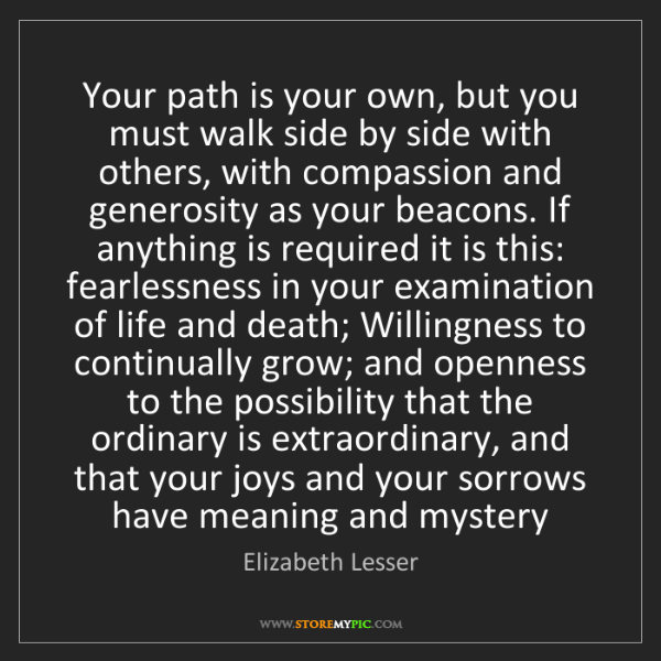 Elizabeth Lesser: Your path is your own, but you must walk side by side...