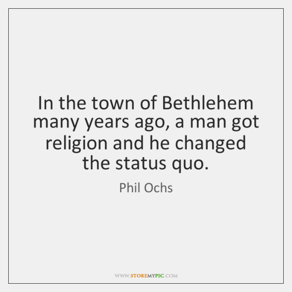 In the town of Bethlehem many years ago, a man got religion ...