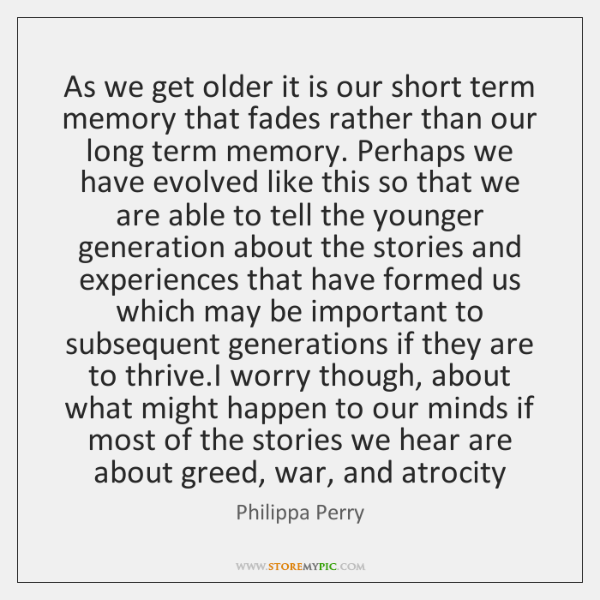 As We Get Older It Is Our Short Term Memory That Fades Storemypic