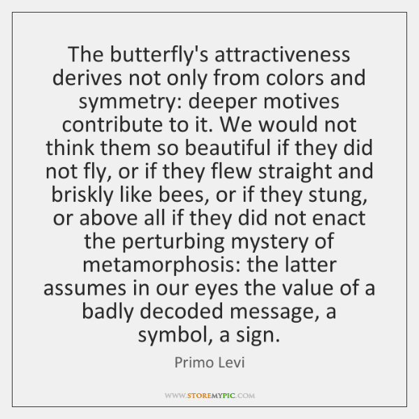 The butterfly's attractiveness derives not only from colors and symmetry: deeper motives ...