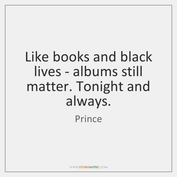 Like books and black lives - albums still matter. Tonight and always.