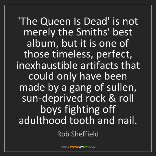 Rob Sheffield: 'The Queen Is Dead' is not merely the Smiths' best album,...