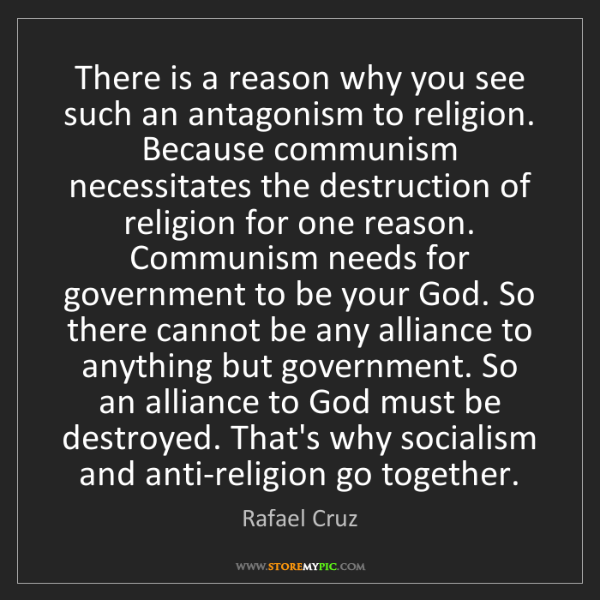 Rafael Cruz: There is a reason why you see such an antagonism to religion....