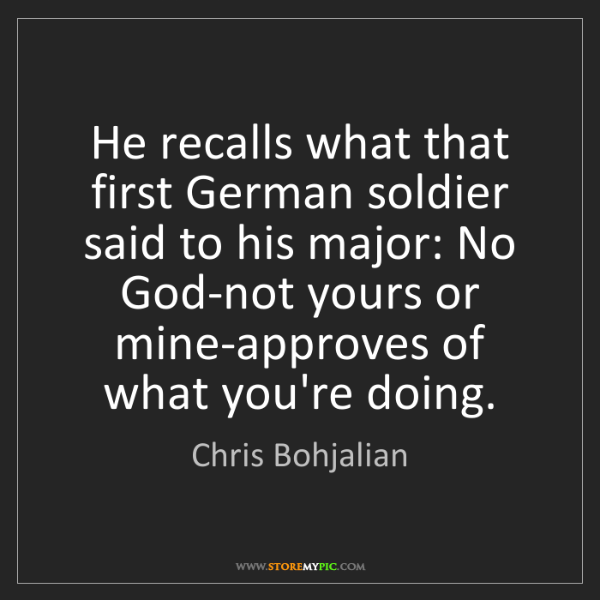 Chris Bohjalian: He recalls what that first German soldier said to his...