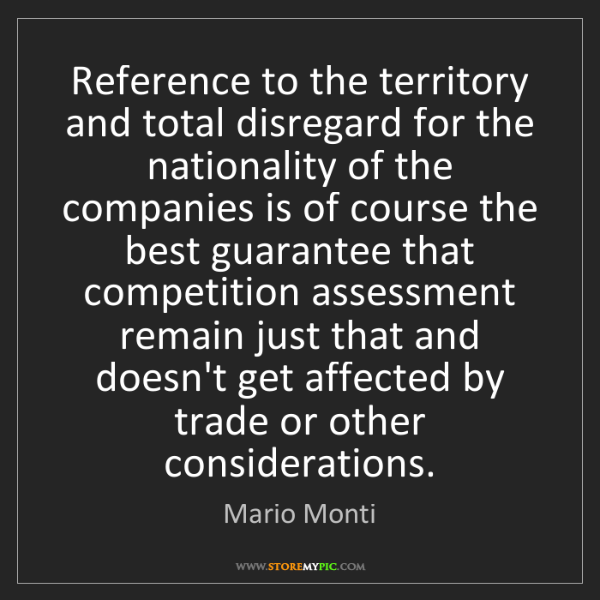 Mario Monti: Reference to the territory and total disregard for the...
