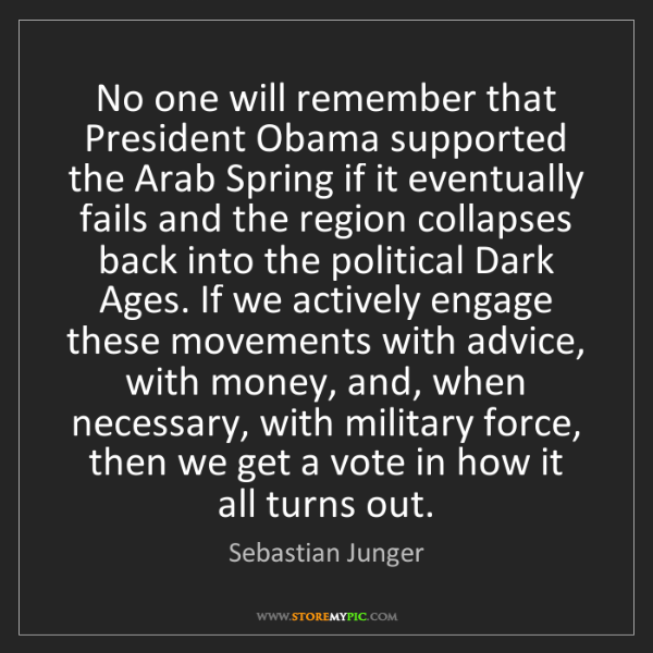 Sebastian Junger: No one will remember that President Obama supported the...