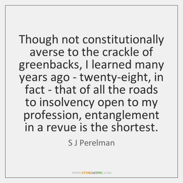 Though not constitutionally averse to the crackle of greenbacks, I learned many ...