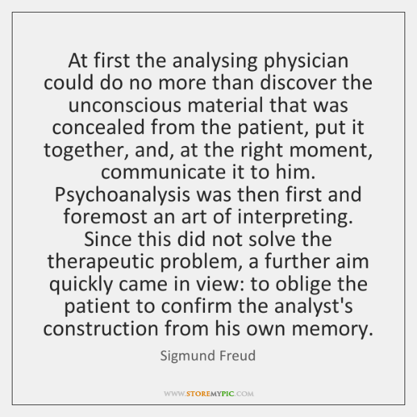 At first the analysing physician could do no more than discover the ...