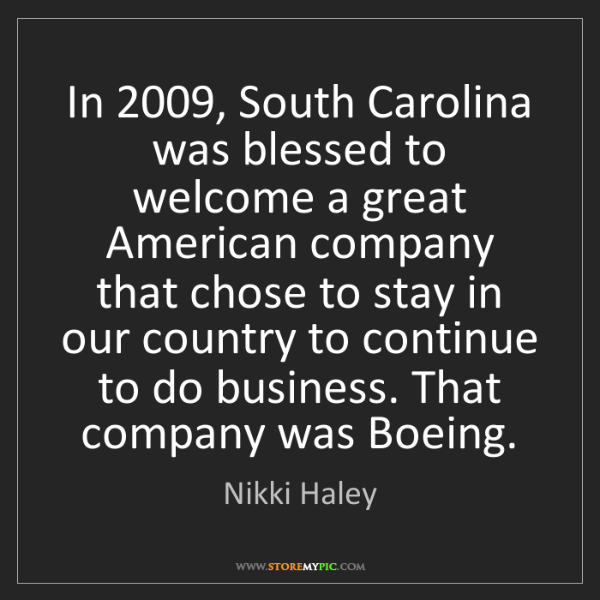 Nikki Haley: In 2009, South Carolina was blessed to welcome a great...
