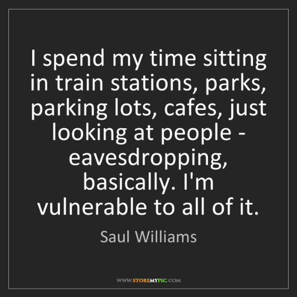 Saul Williams: I spend my time sitting in train stations, parks, parking...