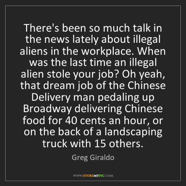 Greg Giraldo: There's been so much talk in the news lately about illegal...