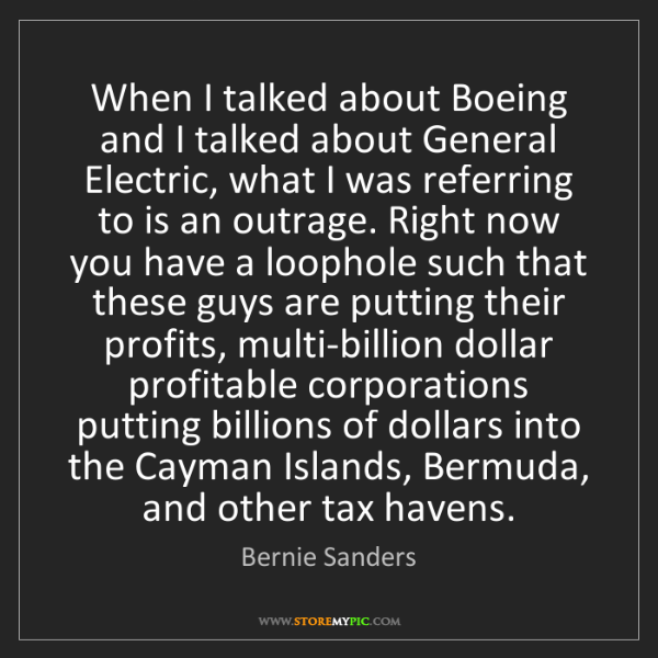 Bernie Sanders: When I talked about Boeing and I talked about General...