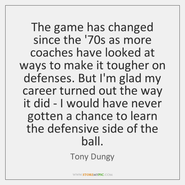 The game has changed since the '70s as more coaches have ...