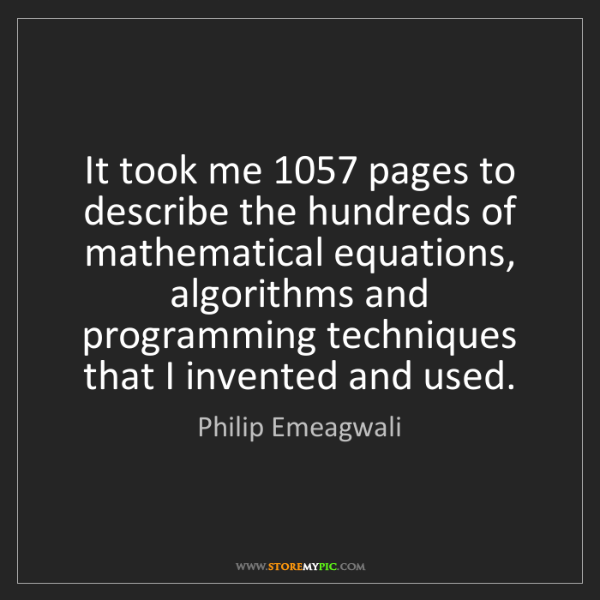 Philip Emeagwali: It took me 1057 pages to describe the hundreds of mathematical...