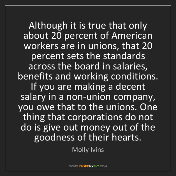 Molly Ivins: Although it is true that only about 20 percent of American...