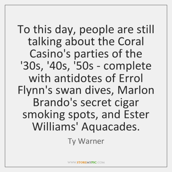 To this day, people are still talking about the Coral Casino's parties ...