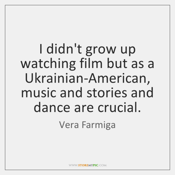 I didn't grow up watching film but as a Ukrainian-American, music and ...