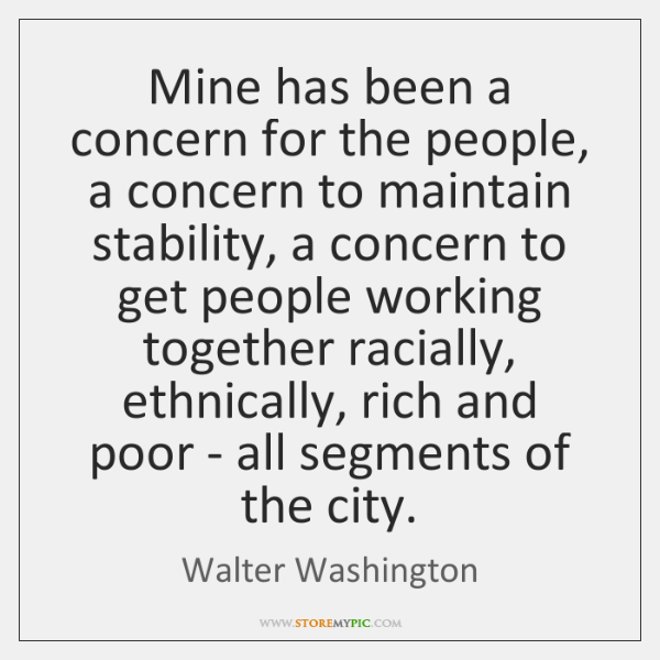 Mine has been a concern for the people, a concern to maintain ...