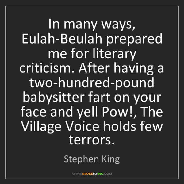 Stephen King: In many ways, Eulah-Beulah prepared me for literary criticism....