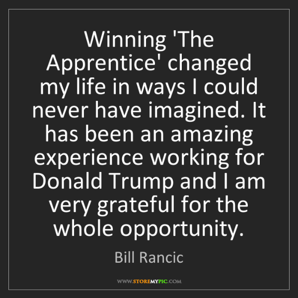 Bill Rancic: Winning 'The Apprentice' changed my life in ways I could...