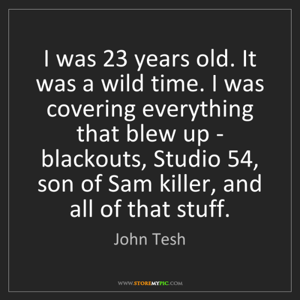 John Tesh: I was 23 years old. It was a wild time. I was covering...