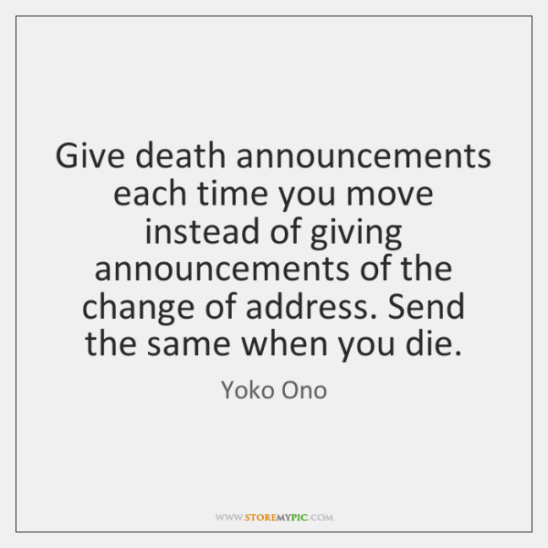 Give death announcements each time you move instead of giving announcements of ...