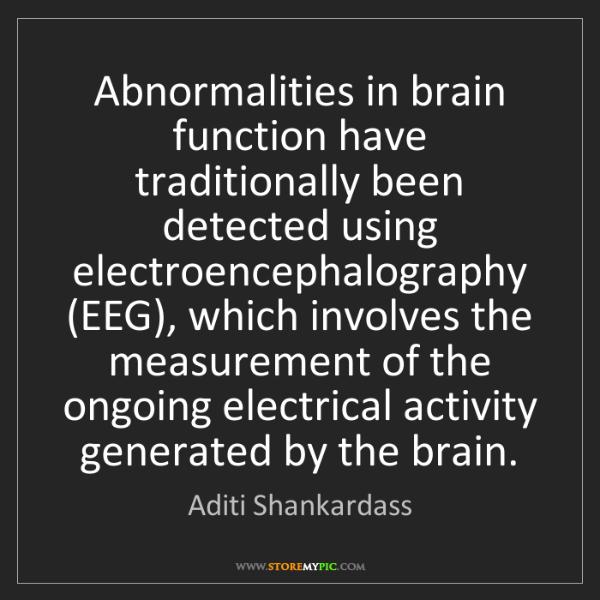 Aditi Shankardass: Abnormalities in brain function have traditionally been...