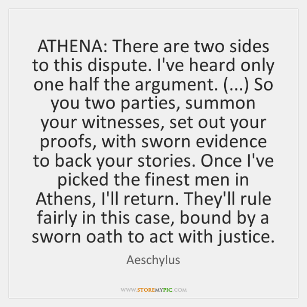 ATHENA: There are two sides to this dispute. I've heard only one ...