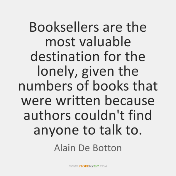 Booksellers are the most valuable destination for the lonely, given the numbers ...