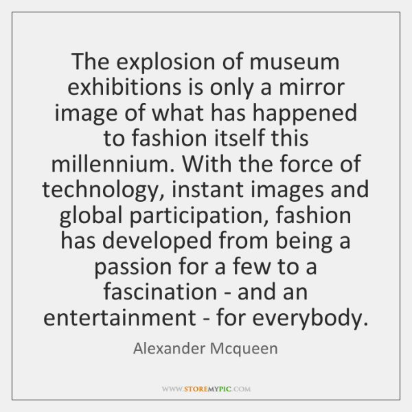 The explosion of museum exhibitions is only a mirror image of what ...