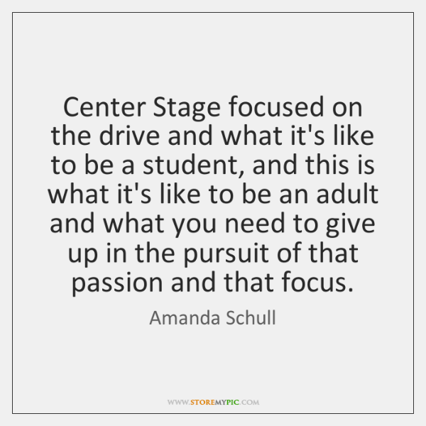 Center Stage focused on the drive and what it's like to be ...