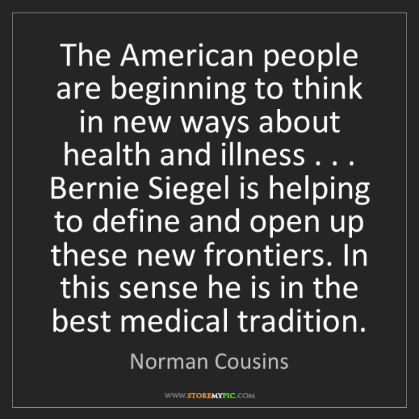 Norman Cousins: The American people are beginning to think in new ways...