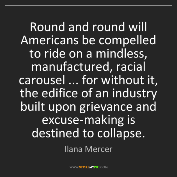Ilana Mercer: Round and round will Americans be compelled to ride on...