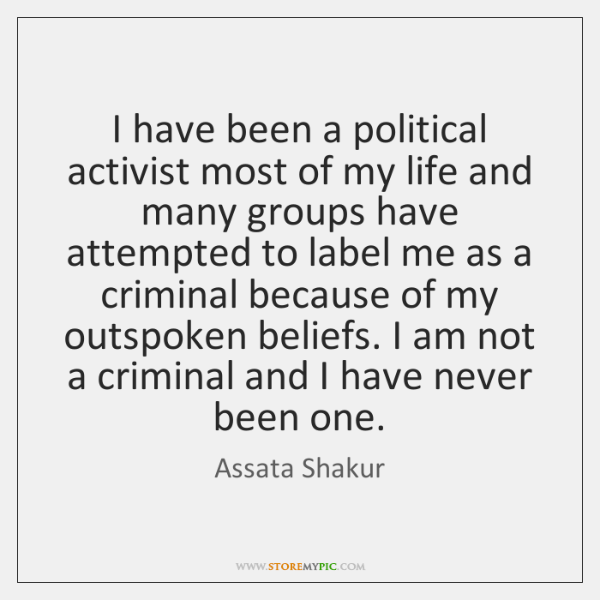 I have been a political activist most of my life and many ...