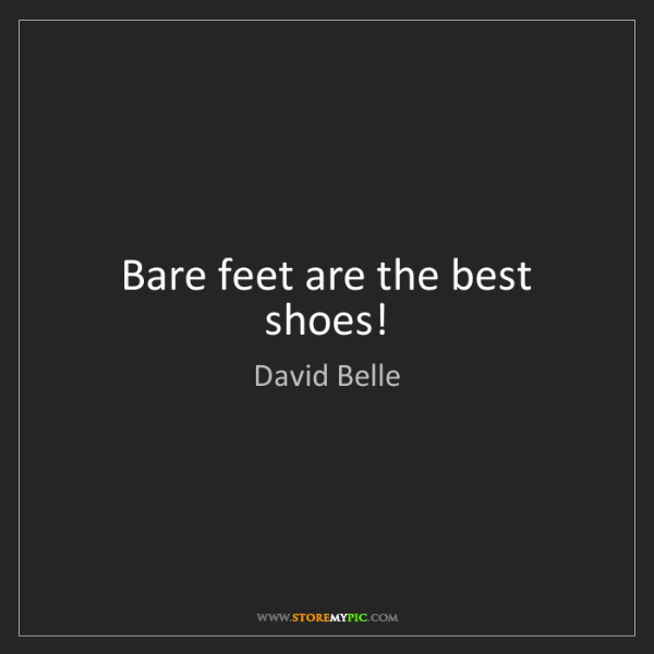David Belle: Bare feet are the best shoes!